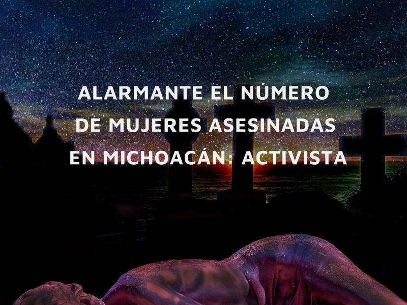 Alarmante el número de mujeres asesinadas en Michoacán