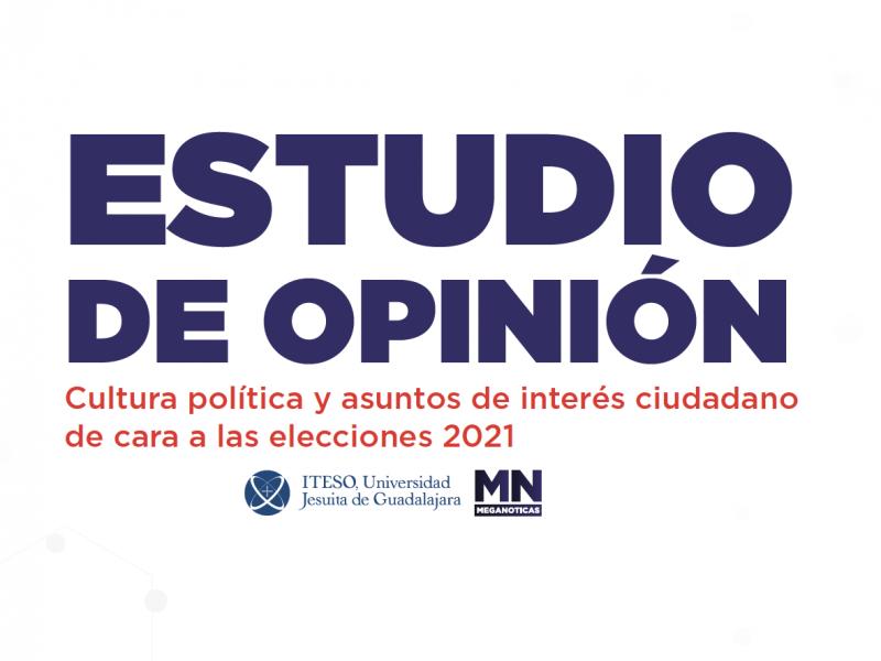 Estudio de opinión: Cultura política y asuntos de interés ciudadano