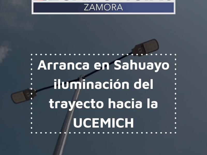 Inician en Sahuayo iluminación del trayecto hacia la UCEMICH