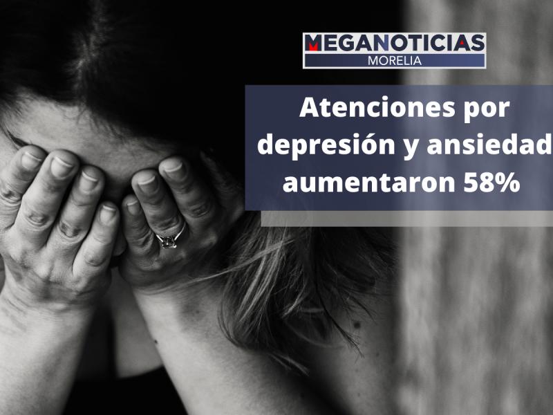 Las atenciones por depresión y ansiedad aumentaron 58%