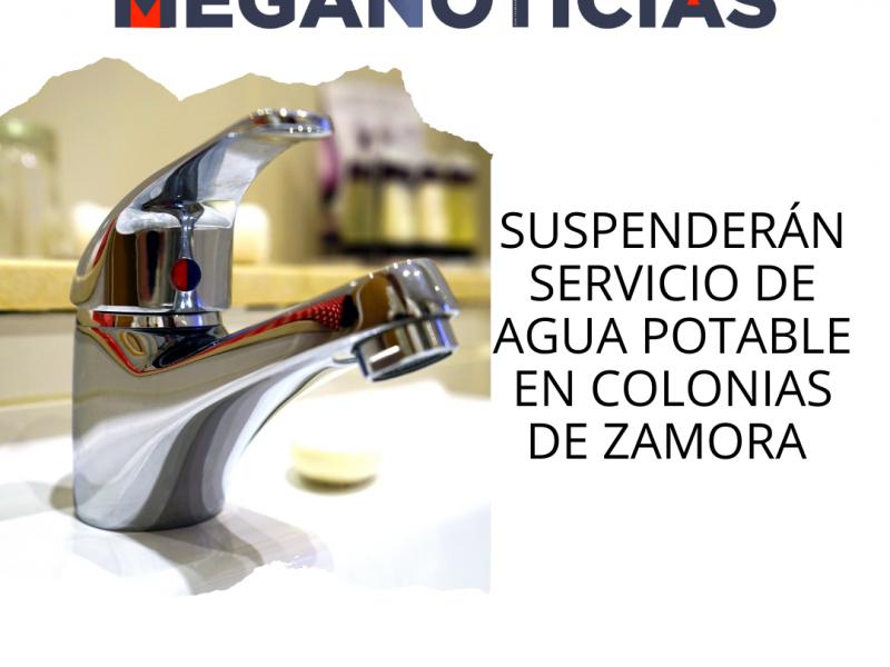 Por trabajos de mantenimiento, suspenderán suministro de agua en Zamora