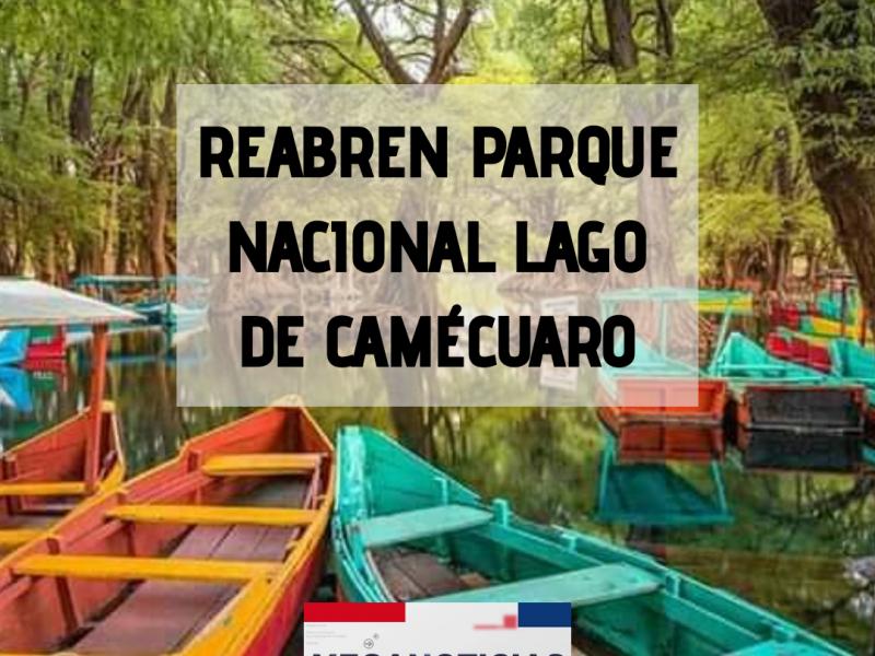 Reabren Parque Nacional Lago de Camécuaro