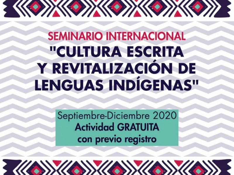 Realizan Seminario Internacional: Cultura Escrita y Revitalización de Lenguas Indígenas